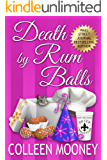 Death By Rum Balls (The New Orleans Go Cup Chronicles Book 4)
