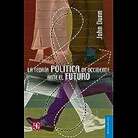 La teoría política de Occidente ante el futuro (Seccion De Obras De Olitica Y Derecho)