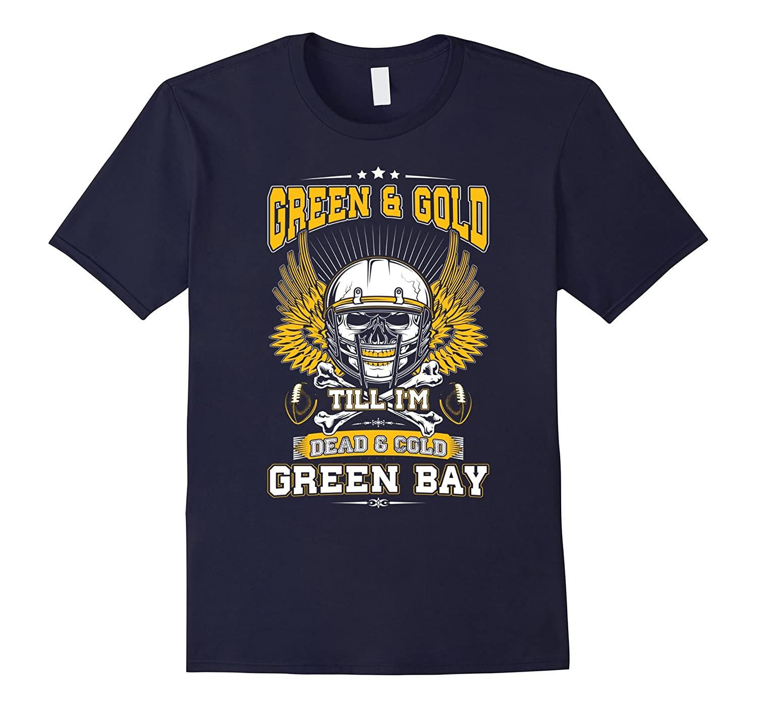 Green  Gold Till Im Dead  Cold Green Bay T-shirt-Vaci