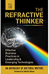 The Refractive Thinker®: Vol IX: Effective Business Practices in Leadership & Emerging Technologies: echap 8:Doing More with More: Leveraging Community Capacity to Reduce Costs, Mitigate Risks, & Kindle Edition