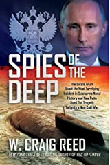 Spies of the Deep: The Untold Truth About the Most Terrifying Incident in Submarine Naval History and How Putin Used The Tragedy To Ignite a New Cold War Hardcover
