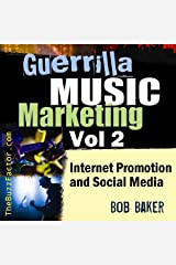 Internet Promotion & Online Social Media: Guerrilla Music Marketing Series, Volume 2 Audible Audiobook