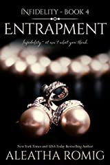 Entrapment (Infidelity Book 4) Kindle Edition