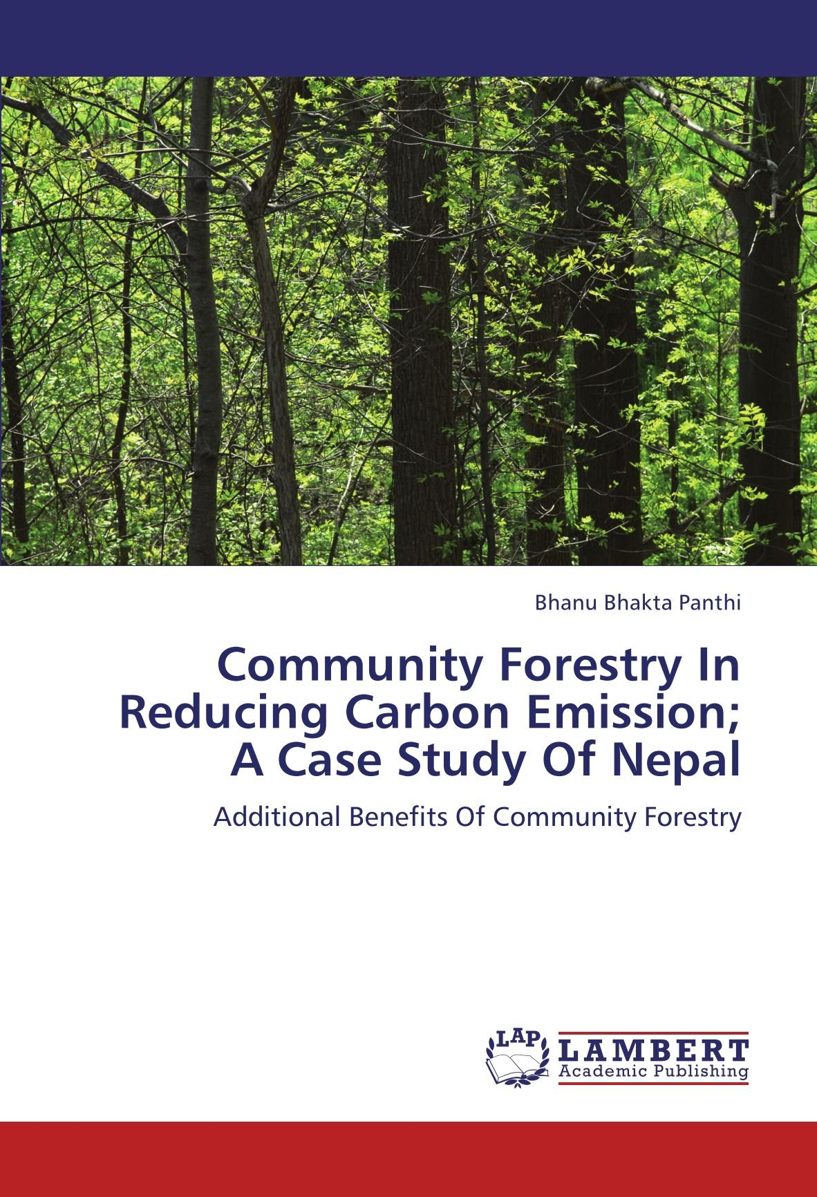 Download Community Forestry In Reducing Carbon Emission; A Case Study Of Nepal: Additional Benefits Of Community Forestry PDF