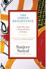 The Indian Rennaissance: India's Rise after a Thousand Years of Decline Kindle Edition