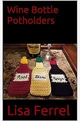 Wine Bottle Potholders (Kitchen Crochet) Kindle Edition