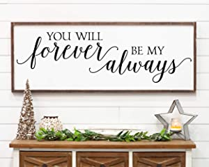 You Will Forever Be My Always Large Framed Handmade Wood Sign Gift for Her Over the Bed Wall Decor Anniversary Gift