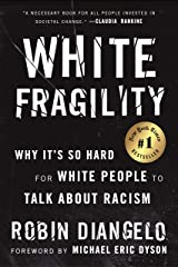 White Fragility: Why It's So Hard for White People to Talk About Racism Kindle Edition