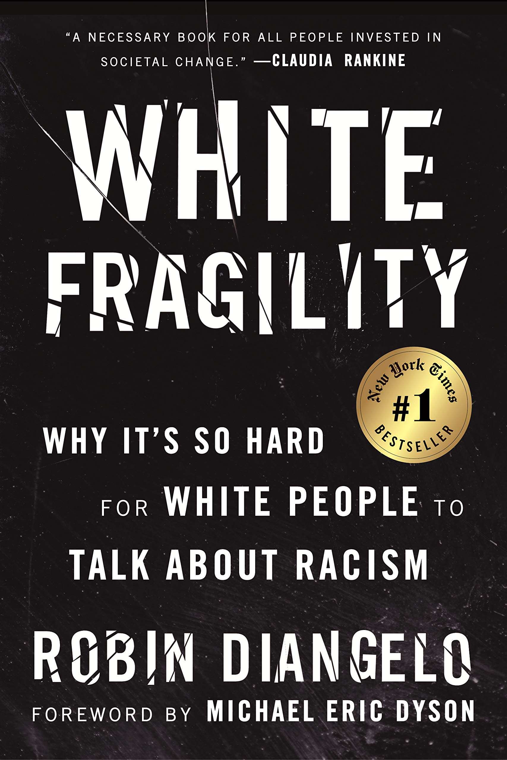 White Fragility: Why It's So Hard for White People to Talk About Racism:  DiAngelo, Robin, Dyson, Michael Eric ...