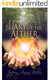Mary of the Aether (Mary of the Aether Saga Book 1)