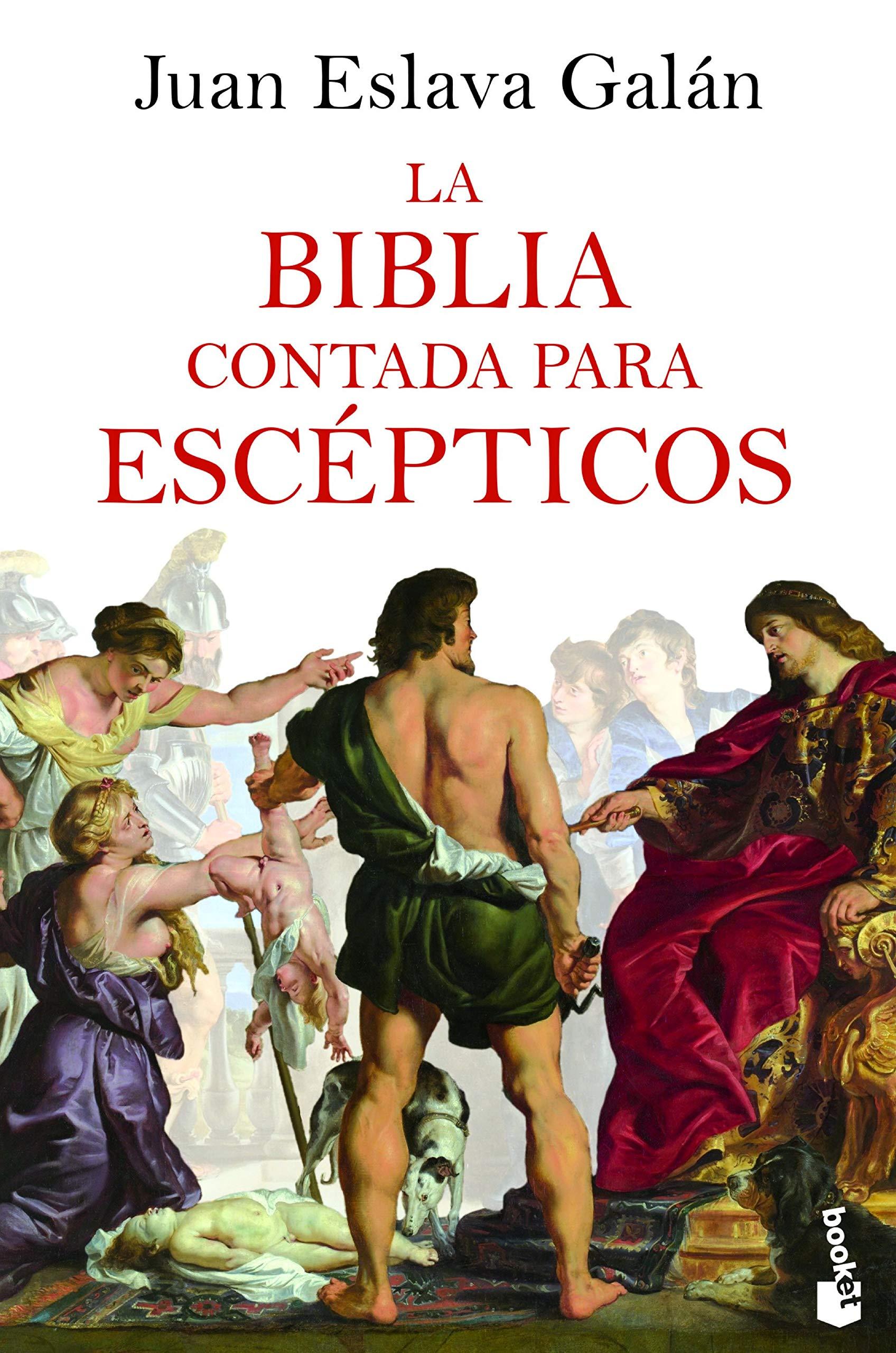 La Biblia contada para escépticos (Divulgación): Amazon.es: Eslava Galán, Juan: Libros