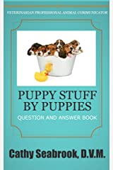 Puppy Stuff by Puppies (Animal Communication Series by Cathy Seabrook, D.V.M. Book 1) Kindle Edition