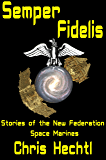 Semper Fidelis (Marines of the New Federation Book 1)
