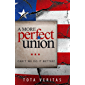 A More Perfect Union: Can't We Do It Better?