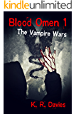 Blood Omen 1: The Vampire Wars (Blood Omen Saga)