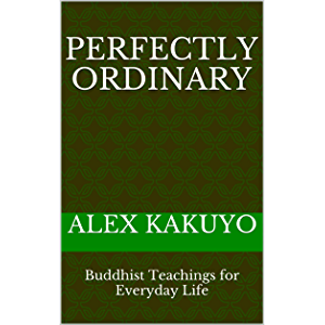 Perfectly Ordinary: Buddhist Teachings for Everyday Life