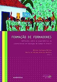 Formação de formadores:: Reflexões sobre as experiências da Licenciatura em Educação do Campo no Brasil