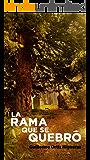 La Rama que se Quebró (Spanish Edition)