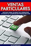 Ventas particulares: Motivos para vender tus cosas por internet (y ejemplos de ventas reales) (Ganar dinero extra con marketplaces nº 1)