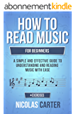 How To Read Music: For Beginners - A Simple and Effective Guide to Understanding and Reading Music with Ease (Music Theory Mastery Book 2) (English Edition)