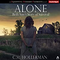 Alone: Beth Ann's Story of Survival: Equipping Modern Patriots, Book 0