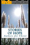 Stories Of Hope: Powerful Testimonies Of Encouragement