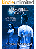 The Campbell River: The Story of a Vampire and a Wolf (Children of the Constantin Book 2)