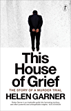 This House of Grief: The Story of a Murder Trial