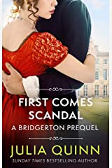 First Comes Scandal: A Bridgerton Prequel (The Rokesbys Book 4) Kindle Edition