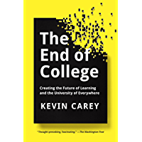 The End of College: Creating the Future of Learning and the University of Everywhere (English Edition)