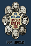 The Reason Lincoln Had to Die