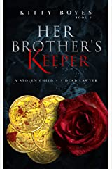 Her Brother's Keeper: A Kidnapped Child - A Dead Lawyer (Arina Perry Series Book 3) Kindle Edition