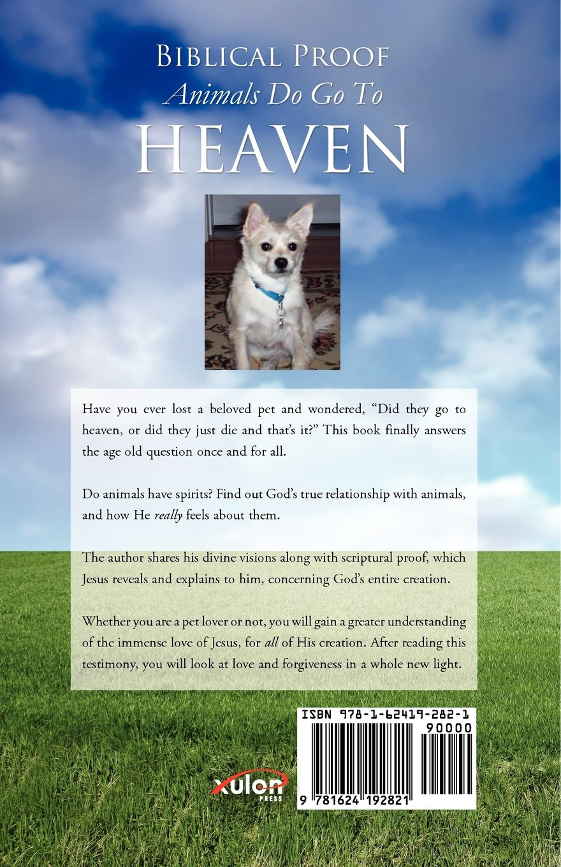 amazon biblical proof animals do go to heaven steven h woodward