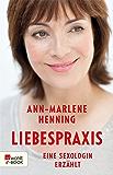 Liebespraxis: Eine Sexologin erzählt (German Edition)