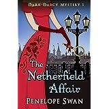 The Netherfield Affair ~ A Pride and Prejudice Variation (Dark Darcy Mysteries Book 1)