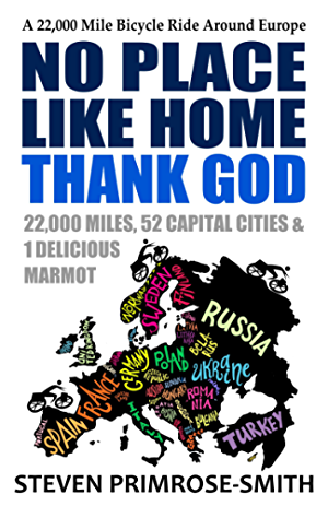 No Place Like Home; Thank God: A 22;000 Mile Bicycle Ride Around Europe