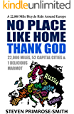 No Place Like Home, Thank God: A 22,000 Mile Bicycle Ride Around Europe (English Edition)