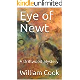 Eye of Newt: A Driftwood Mystery (The Driftwood Mysteries Book 2)