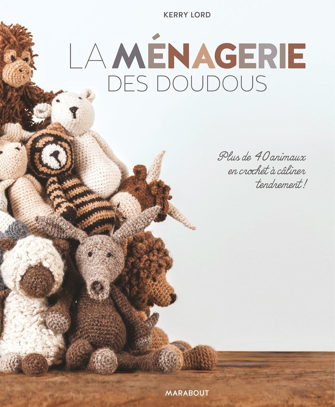 La Menagerie Des Doudous Plus De 40 Patrons Danimaux En