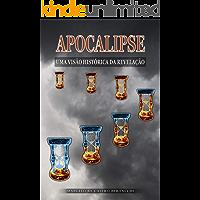 Apocalipse: Uma Visão Histórica da Revelação