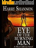 Eye of the Burning Man: A Mick Callahan Novel (The Mick Callahan Novels Book 3)