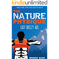 The Nature Physique: Easy Breezy Abs: (The #1