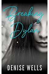 Breaking Dylan: a dark high school romance Kindle Edition