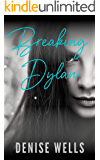 Breaking Dylan: a dark high school romance