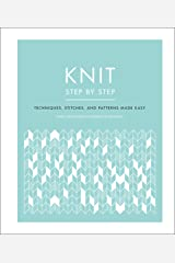 Knit Step by Step: Techniques, Stitches, and Patterns Made Easy Hardcover