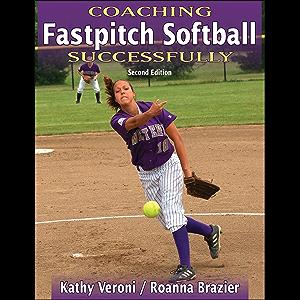 Coaching Fastpitch Softball Successfully (Coaching Successfully)