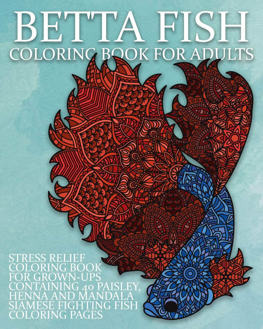 Betta Fish Coloring Book For Adults: Stress Relief Coloring ...