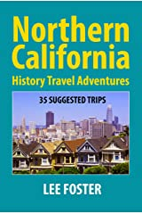 Northern California History Travel Adventures: 35 Suggested Trips Kindle Edition