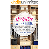 Declutter Workbook: Illustrated DIY Projects for your Home (Declutter Workbook Series 2)