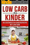 Low Carb für Kinder: Die gesündesten Kindergerichte mit Low Carb